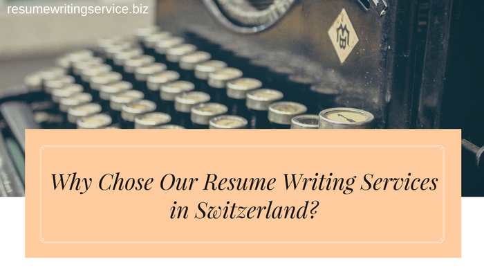 hire a reliable resume  cv writer in switzerland